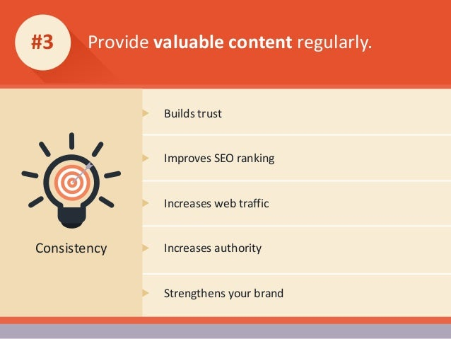 Provide valuable content regularly.#3 Builds trust Improves SEO ranking Increases web traffic Increases authority Strength...
