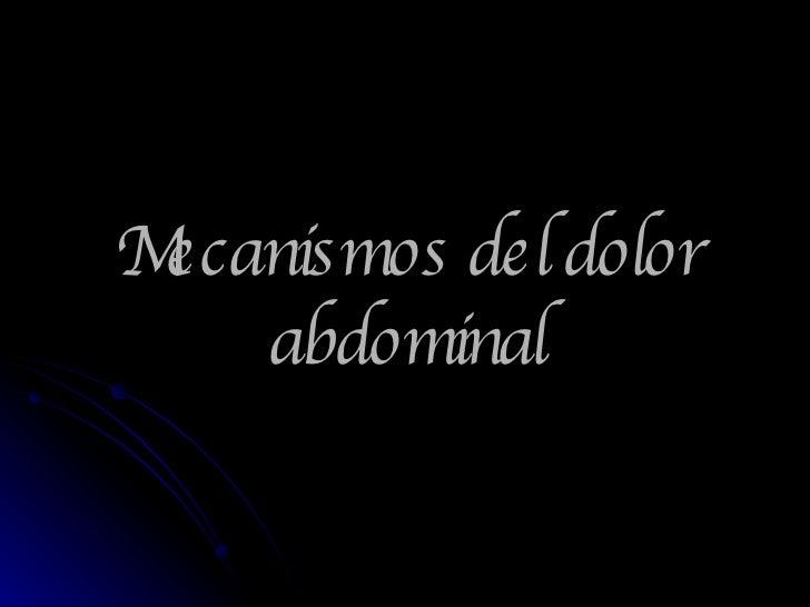 Mecanismos del dolor abdominal