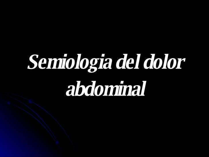 Semiologia del dolor  abdominal