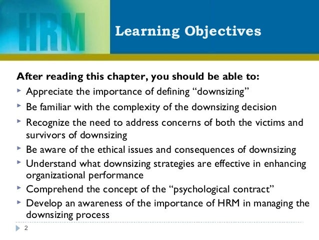 """Learning Objectives 2 After reading this chapter, you should be able to:  Appreciate the importance of defining """"downsizi..."""