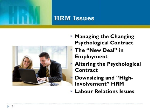 """HRM Issues  Managing the Changing Psychological Contract  The """"New Deal"""" in Employment  Altering the Psychological Cont..."""