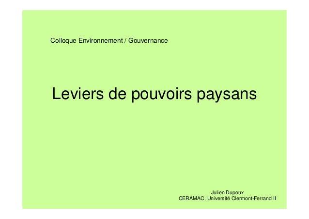 Colloque Environnement / Gouvernance  Leviers de pouvoirs paysans  Julien Dupoux CERAMAC, Université Clermont-Ferrand II