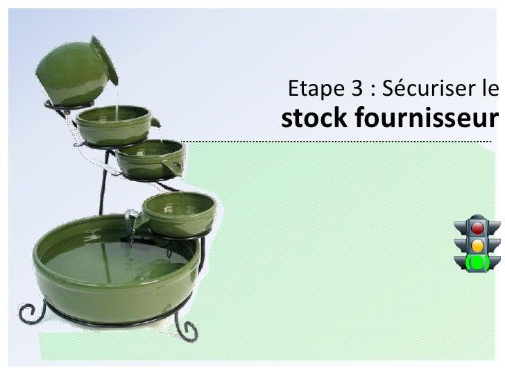 Etape 2 : Sécuriser le<br />stock client<br />