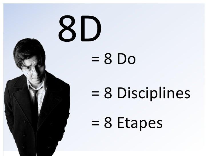 8D <br />= 8 Do <br />= 8 Disciplines <br />= 8 Etapes <br />