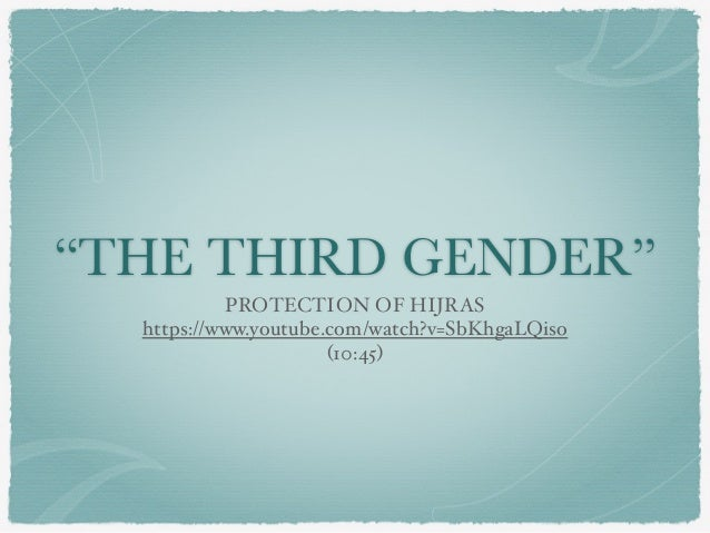 """THE THIRD GENDER"" PROTECTION OF HIJRAS https://www.youtube.com/watch?v=SbKhgaLQiso (10:45)"