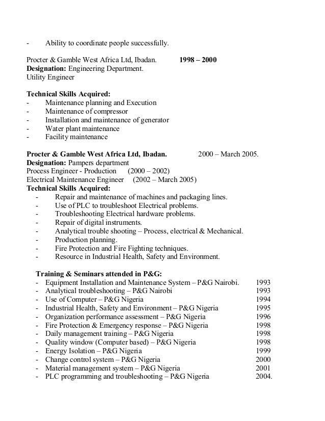 - Ability to coordinate people successfully. Procter & Gamble West Africa Ltd, Ibadan. 1998 – 2000 Designation: Engineerin...
