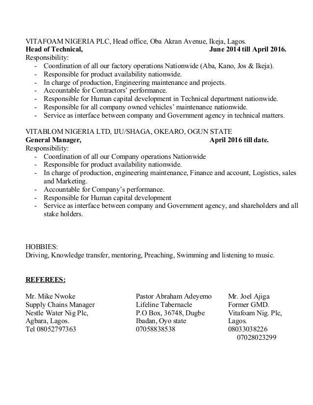 VITAFOAM NIGERIA PLC, Head office, Oba Akran Avenue, Ikeja, Lagos. Head of Technical, June 2014 till April 2016. Responsib...