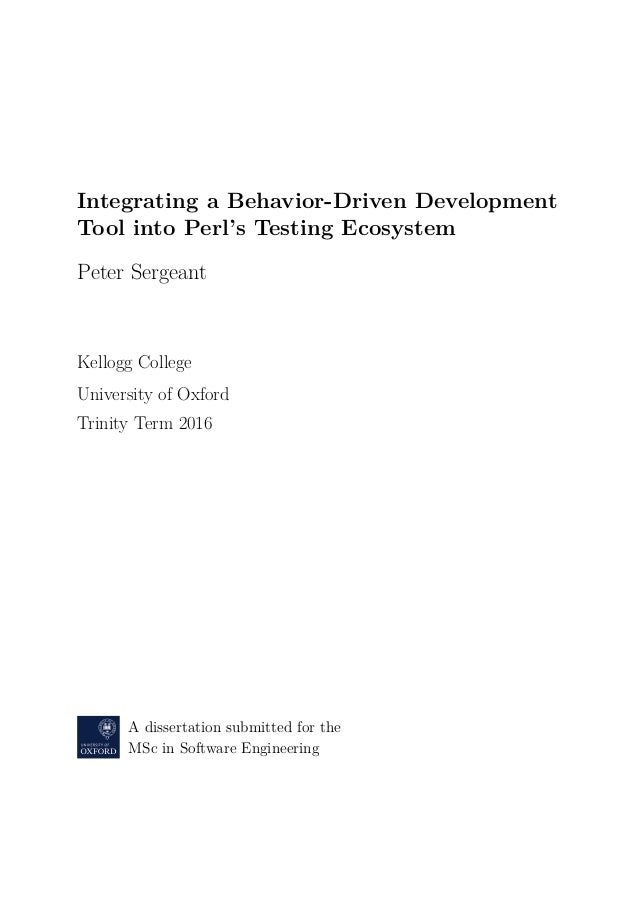 Integrating a Behavior-Driven Development Tool into Perl's Testing Ecosystem Peter Sergeant Kellogg College University of ...