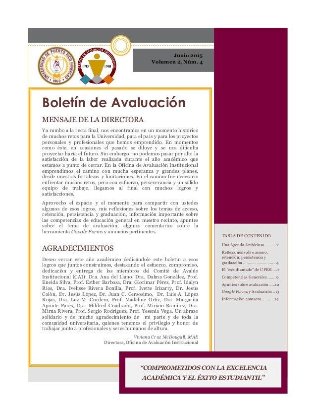 Junio 2015 Volumen 2, Núm. 4 Boletín de Avaluación MENSAJE DE LA DIRECTORA Ya rumbo a la recta final, nos encontramos en u...