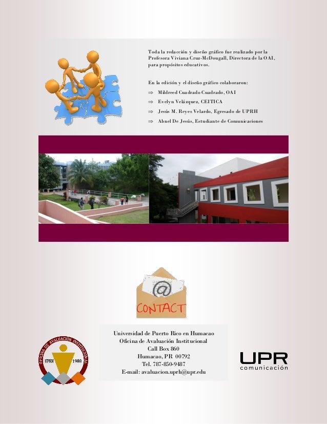Universidad de Puerto Rico en Humacao Oficina de Avaluación Institucional Call Box 860 Humacao, PR 00792 Tel. 787-850-9487...