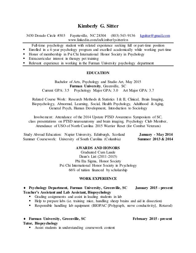 Undergraduate Resume. Kimberly G. Sitter 3430 Dorado Circle #303  Fayetteville, NC 28304 (803) ...  Psychology Major Resume