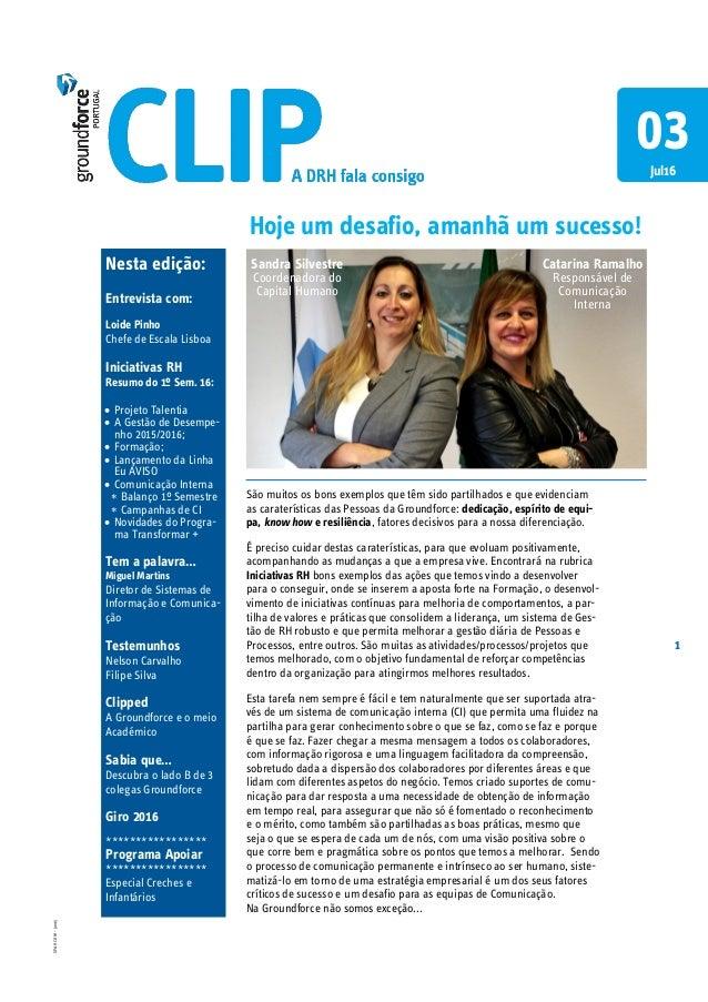 1 SPdHCOM-Jan15 Nesta edição: Entrevista com: Loide Pinho Chefe de Escala Lisboa Iniciativas RH Resumo do 1º Sem. 16:  Pr...