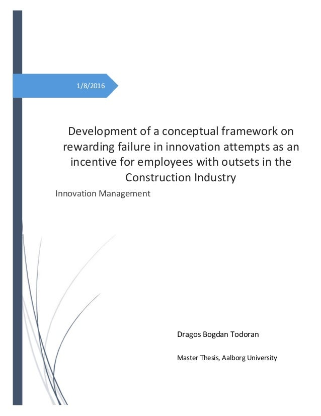 1/8/2016        Development of a conceptual framework on  rewarding failure in innovation attempts as an  incentiv...