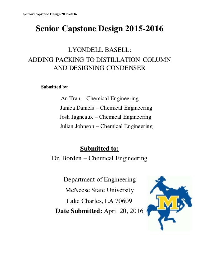 Senior Capstone Design 2015-2016 Senior Capstone Design 2015-2016 LYONDELL BASELL: ADDING PACKING TO DISTILLATION COLUMN A...