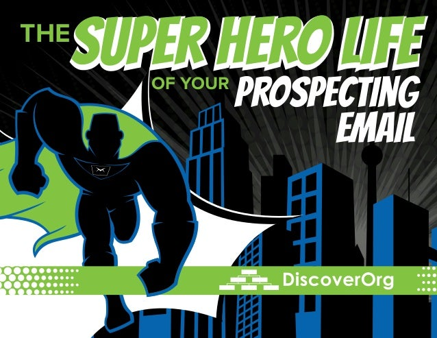 THE Super Hero lifeOF YOUR email Prospecting