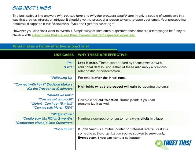 Subject Lines The best subject line answers why you are here and why the prospect should care in only a couple of words an...