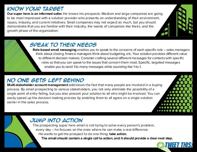 Jump into Action The prospecting super hero email is not trying to solve every person's problem, every day – he focuses on...