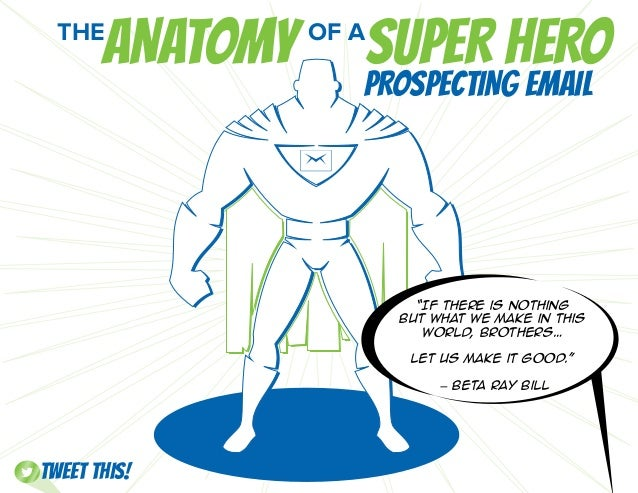 """SUPER HEROANATOMY PROSPECTING EMAIL THE OF A """"If there is nothing but what we make in this world, brothers… let us make it..."""