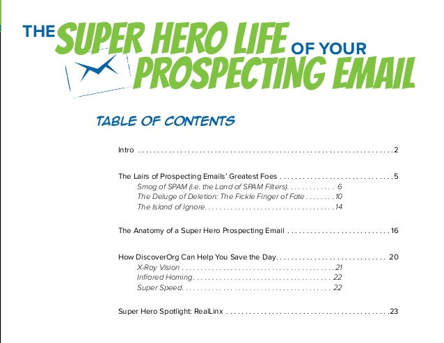 SUPER HERO LIFE PROSPECTING EMAIL THE OF YOUR Table of Contents Intro . . . . . . . . . . . . . . . . . . . . . . . . . ....