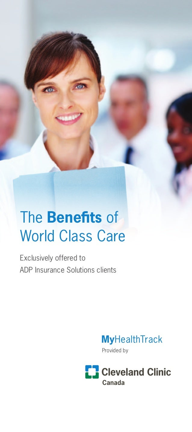 The Benefits of World Class Care Exclusively offered to ADP Insurance Solutions clients Provided by MyHealthTrack