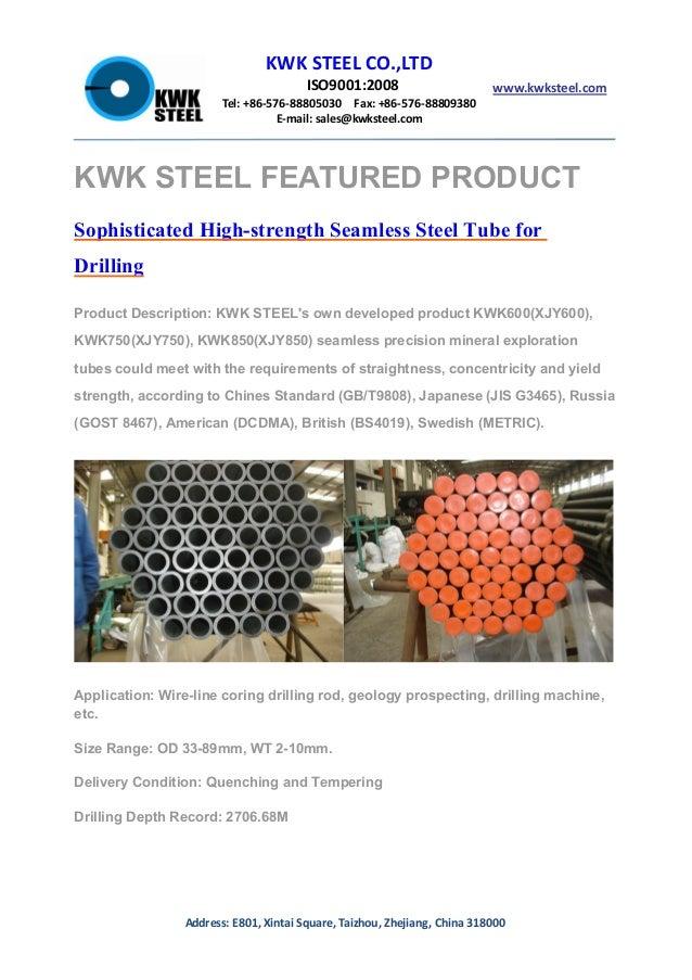 KWK STEEL CO.,LTD ISO9001:2008 Tel: +86-576-88805030 Fax: +86-576-88809380 E-mail: sales@kwksteel.com www.kwksteel.com Add...