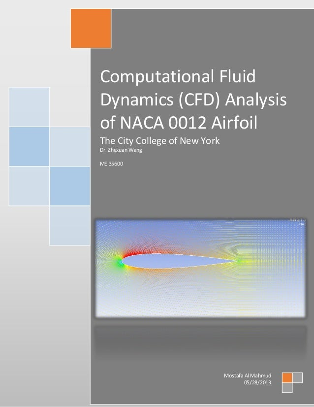 Computational Fluid Dynamics (CFD) Analysis of NACA 0012 Airfoil The City College of New York Dr. Zhexuan Wang ME 35600 Mo...