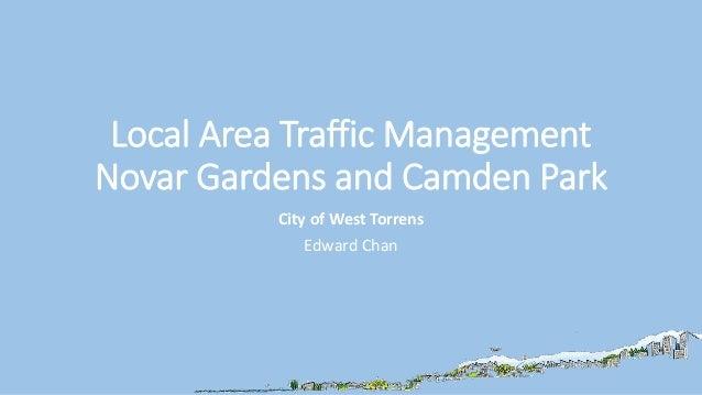 Local Area Traffic Management Novar Gardens and Camden Park City of West Torrens Edward Chan