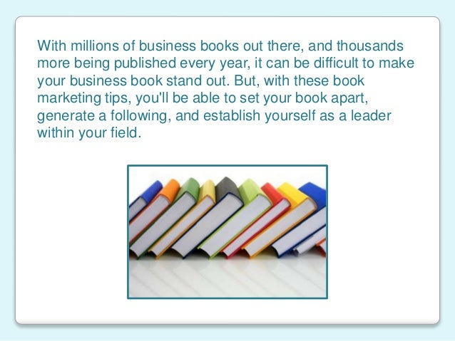 With millions of business books out there, and thousands more being published every year, it can be difficult to make your...