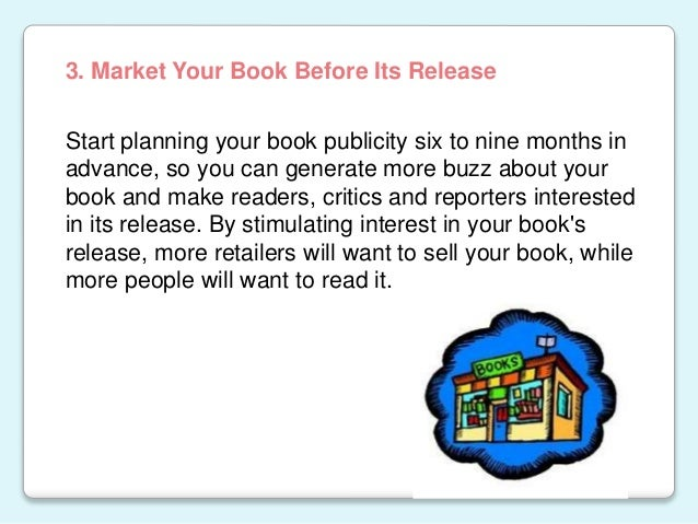 Start planning your book publicity six to nine months in advance, so you can generate more buzz about your book and make r...