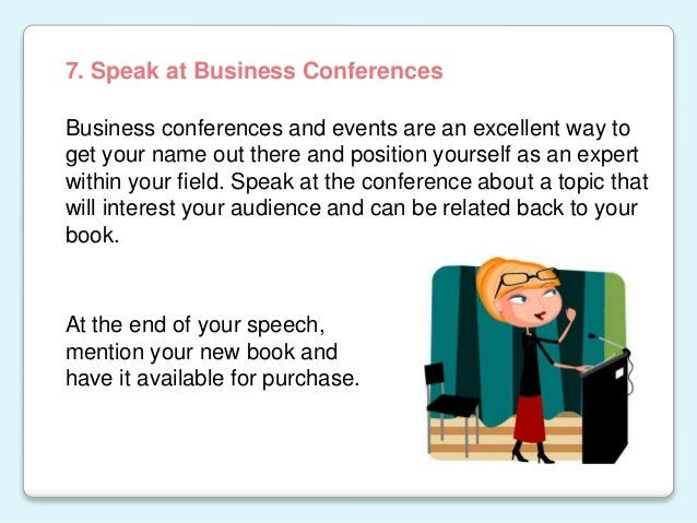 Business conferences and events are an excellent way to get your name out there and position yourself as an expert within ...