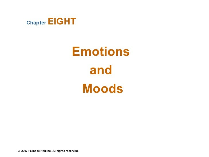 Emotions  and  Moods Chapter  EIGHT