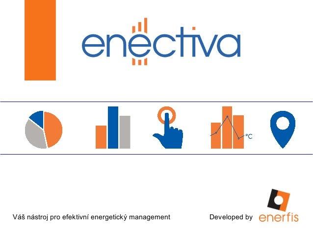 Váš nástroj pro efektivní energetický management Developed by