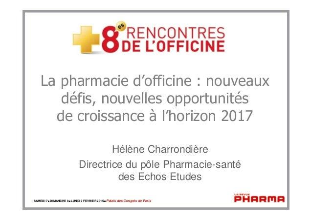 SAMEDI 7.DIMANCHE 8.LUNDI 9 FEVRIER 2015.Palais des Congrès de Paris La pharmacie d'officine : nouveaux défis, nouvelles o...