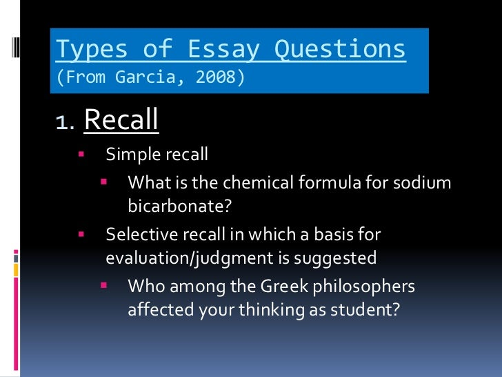 essay test questions To writing effective test questions designed & developed by: ben clay kansas curriculum center formatting & text processing by:  few essay questions can be included on a exam a larger number of objective items can be tested in the same amount of time, covering more content 8 essay and objective exams can be used to measure the same.