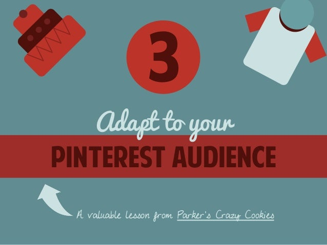 3  Adapt to your  Pinterest audience  A valuable lesson from Parker's Crazy Cookies