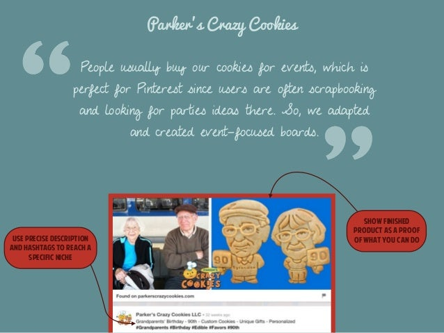 Parker's Crazy Cookies  People usually buy our cookies for events, which is  perfect for Pinterest since users are often s...