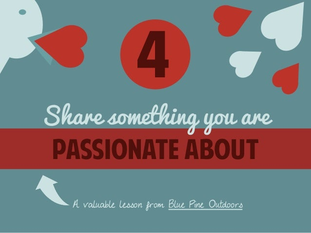4  Share something you are  passionate about  A valuable lesson from Blue Pine Outdoors
