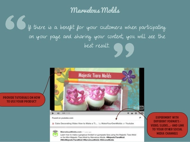Marvelous Molds  If there is a benefit for your customers when participating  on your page and sharing your content, you w...