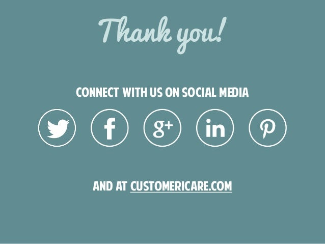 Thank you!  connect with us on social media  and at customericare.com