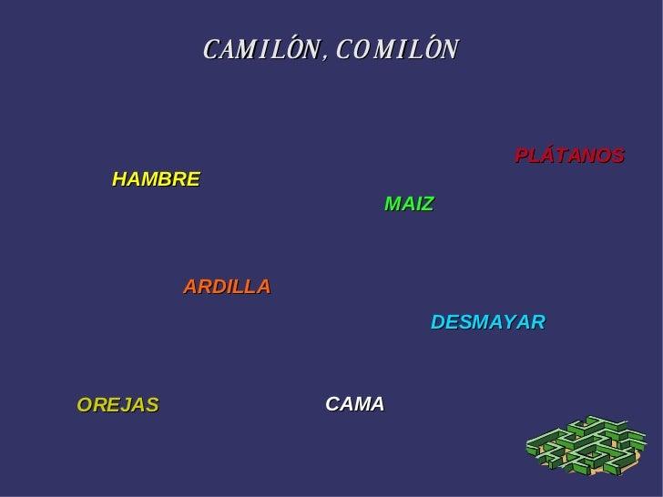 CAMILÓN, COMILÓN HAMBRE MAIZ ARDILLA DESMAYAR OREJAS CAMA PLÁTANOS