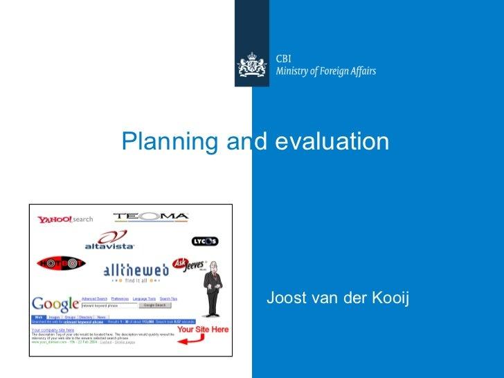 Joost van der Kooij Planning an d   evaluation