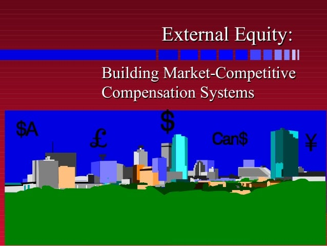 External Equity: Building Market-Competitive Compensation Systems