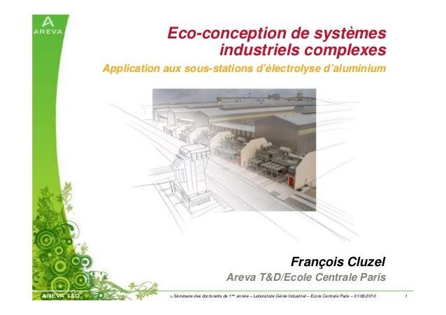 1> Séminaire des doctorants de 1ère année – Laboratoire Génie Industriel – Ecole Centrale Paris – 01/06/2010 Eco-conceptio...