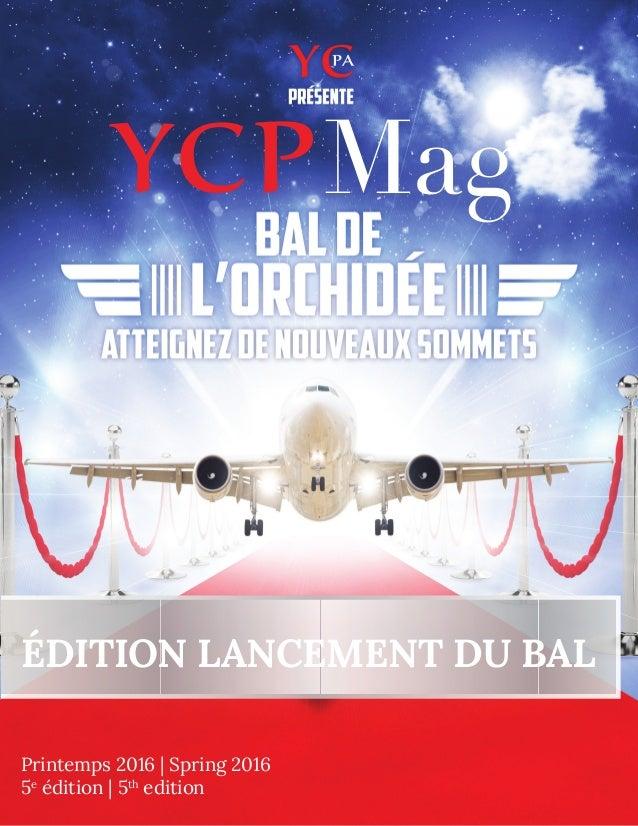 Mag Printemps 2016 | Spring 2016 5e édition | 5th edition ÉDITION LANCEMENT DU BAL