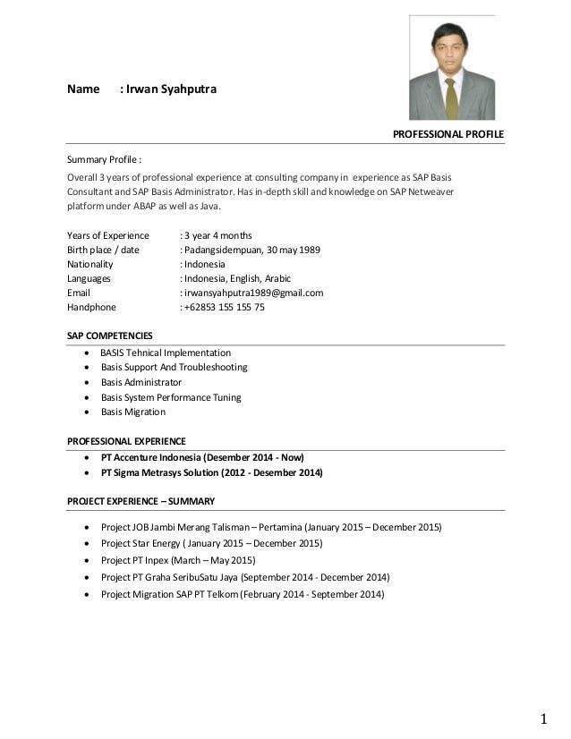1 Name : Irwan Syahputra PROFESSIONAL PROFILE Summary Profile : Overall 3 years of professional experience at consulting c...