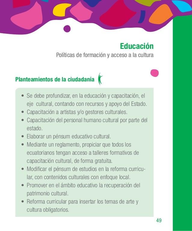 67 Planteamientos de la ciudadanía • Incentivo por parte del Estado al artista y/o gestor cultural. • Financiamiento estat...