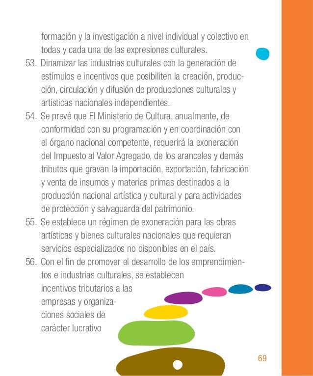 90 88. Se establece que la política cultural estará orientada al fomento de la creación, producción, circulación y puesta ...