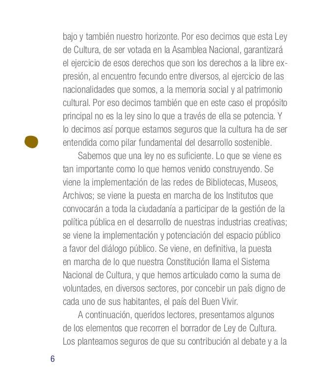 13 Montecristi marcó la ruta El proceso para la elabora- ción del borrador de la Ley de Cul- tura fue ampliamente particip...