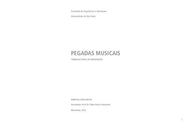1  Faculdade de Arquitetura e Urbanismo  Universidade de São Paulo PEGADAS MUSICAIS  TRABALHO FINAL DE GRADUAÇÃO  MARY...