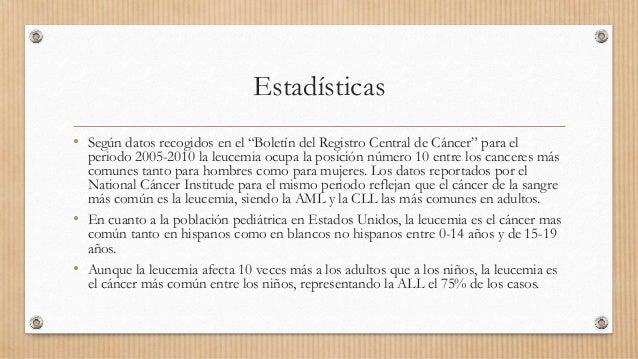 """Estadísticas • Según datos recogidos en el """"Boletín del Registro Central de Cáncer"""" para el periodo 2005-2010 la leucemia ..."""